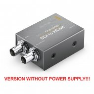 BLACKMAGIC DESIGN MICRO CONVERTER SDI to HDMI (version without power supply!)