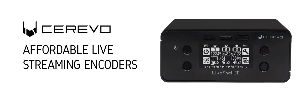Cerevo Live Streaming Encoders